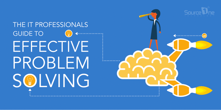 An effective problem solving process for IT professionals