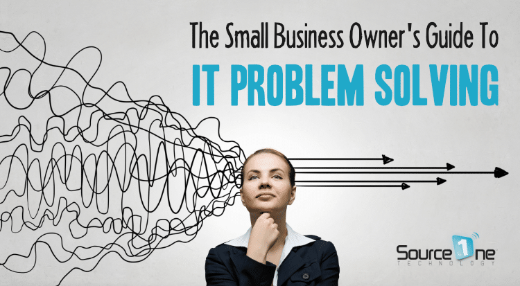 Small Business Owners guide to IT problem solving