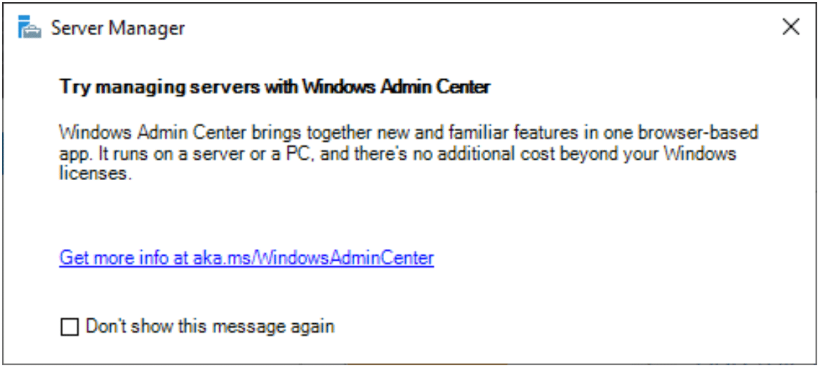 Launching Server Manager in Windows Server 2019 will prompt you to use Windows Admin Center